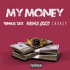 My Money (Single) - Rasmus Gozzi, Famous Dex, Caskey