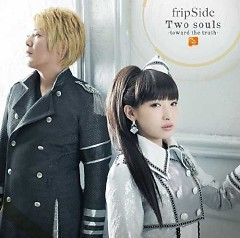 Two souls -toward the truth- - FripSide