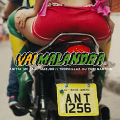 Vai Malandra (Single) - Anitta, Mc Zaac, Maejor