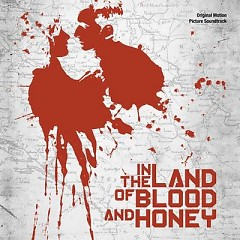 In The Land Of Blood And Honey OST (Pt.3)