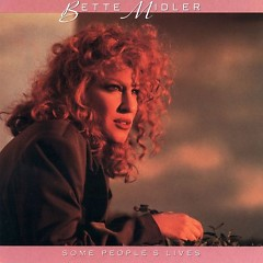 Some Peoples Lives - Bette Midler