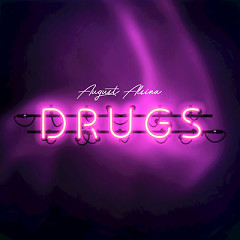 Drugs (Single) - August Alsina
