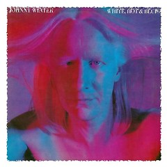 White, Hot And Blue - Johnny Winter
