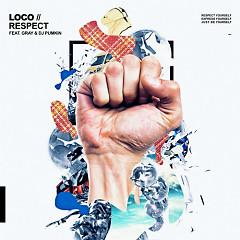 RESPECT - Loco