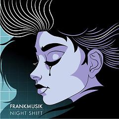 Night Shift - Frankmusik