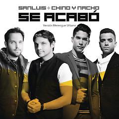 Se Acabó (Versión Merengue Urbano) (Single) - SanLuis, Chino & Nacho