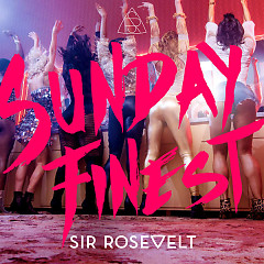 Sunday Finest (Single) - Sir Rosevelt