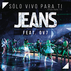 Sólo Vivo Para Ti (Single) - Jeans, OV7