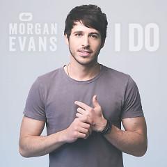 I Do (Single) - Morgan Evans