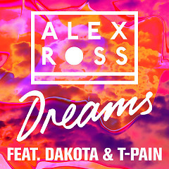 Dreams (Single) - Alex Ross, Dakota, T-Pain