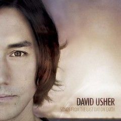 Songs From The Last Day On Earth - David Usher