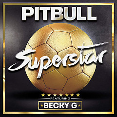 Superstar (Single) - Pitbull,Becky G