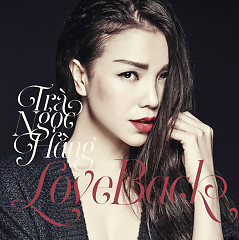 Love Back - Trà Ngọc Hằng