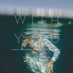 With You (Single) - Mushypain
