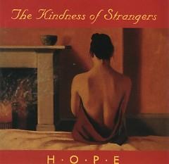 Hope - The Kindness Of Strangers