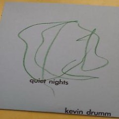 Quiet Nights - Kevin Drumm