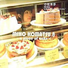 小松未歩 8 ~a piece of cake~ (Komatsu Miho 8 ~a piece of cake~) - Miho Komatsu
