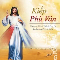 Kiếp Phù Vân - Vũ Lương Thiên Phúc - Vol.2