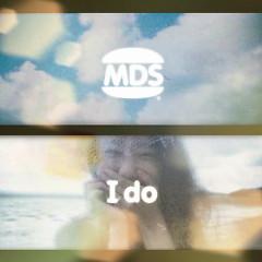 I Do - MDS