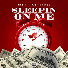 Sleepin On Me (Single) - Mozzy, Uzzy Marcus