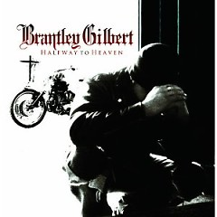 Halfway To Heaven (Deluxe Edition) - Brantley Gilbert