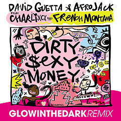 Dirty Sexy Money (GLOWINTHEDARK Remix) - David Guetta, Afrojack