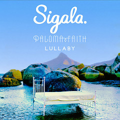 Lullaby (Single) - Sigala, Paloma Faith
