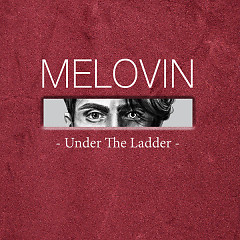 Under The Ladder (Single) - MÉLOVIN