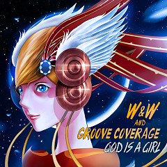 God Is A Girl (Single) - W&W, Groove Coverage