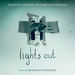 Lights Out OST - Benjamin Wallfisch