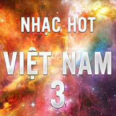 Nhạc Hot Việt Tháng 3/2016