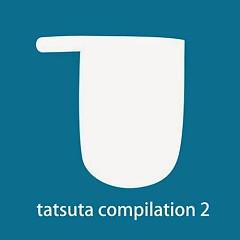Tatsuta Compilation 2