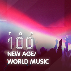 Top 100 Hòa Tấu New Age / World Music Hay Nhất - Various Artists