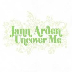 Uncover Me - Jann Arden