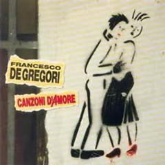 Canzoni D'amore - Francesco De Gregori