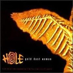 Gold Dust Woman (Single) - Hole