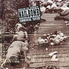 Proud To Commit Commercial Suicide - Nailbomb