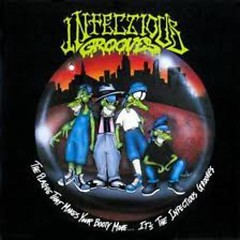 The Plague That Makes Your Booty Move ...It's The Infectious Grooves - Infectious Grooves