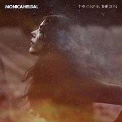 The One In The Sun - Monica Heldal