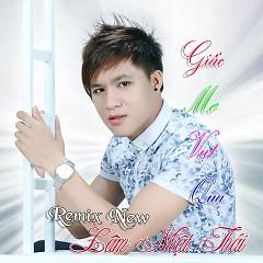 Giấc Mơ Vụt Qua (Remix) - Lâm Nhật Thái