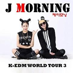 K-EDM World Tour 3 - J Morning