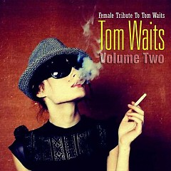 Female Tribute To Tom Waits - Vol.2 Disc 4 - Tom Waits