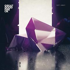 Get Away (Single) - Great Good Fine Ok