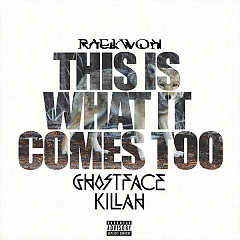This Is What It Comes Too (Remix) (Single) - Raekwon, Ghostface Killah
