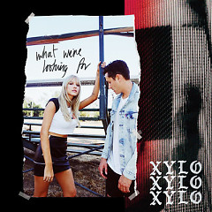 What We're Looking For (Single) - XYLØ