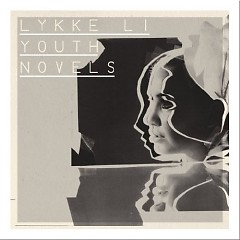Youth Novels (Special Edition) - Lykke Li