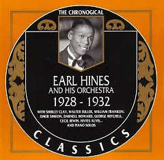 Earl Hines And His Orchestra : 1928 - 1932 (CD 1) - Earl Hines