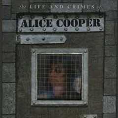 The Life And Crimes Of Alice Cooper (CD8) - Alice Cooper