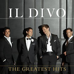 Il Divo - The Greatest Hits (Deluxe Edition) (CD1) - Il Divo