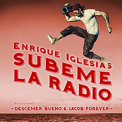 SUBEME LA RADIO REMIX (Single) - Enrique Iglesias, Descemer Bueno, Jacob Forever